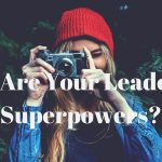 What Are Your Leadership Superpowers?